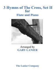 Gary Lanier: 3 HYMNS of THE CROSS, Set II (Duets for Fute & Piano)