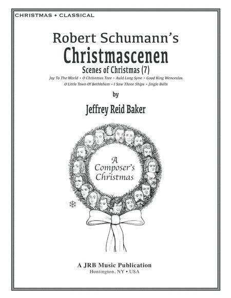 Chistmascenen (7 Holiday Songs after Robert Schumann)