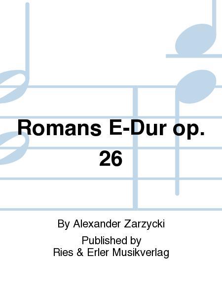 Romans E-Dur op. 26