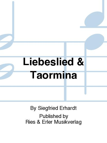 Liebeslied & Taormina