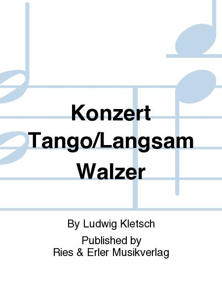 Konzert Tango/Langsam Walzer