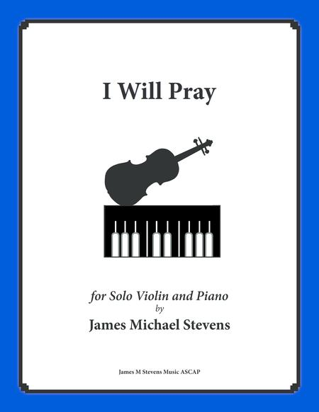I Will Pray (Violin Solo with Piano)