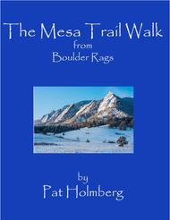 The Mesa Trail Walk (from 'Boulder Rags')