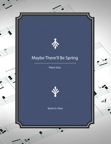 Maybe There'll Be Spring - piano solo