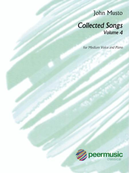 John Musto - Collected Songs: Volume 4