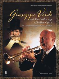 Giuseppe Verdi and the Golden Age of Italian Opera