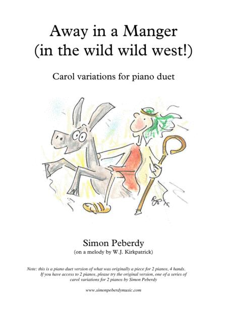 Away in a Manger.. in the Wild Wild West!, Christmas carol variations for Piano Duet by Simon Peberdy