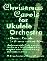 christmas carols for ukulele orchestra 12 classic carols for three or more ukuleles - Classic Christmas Carols