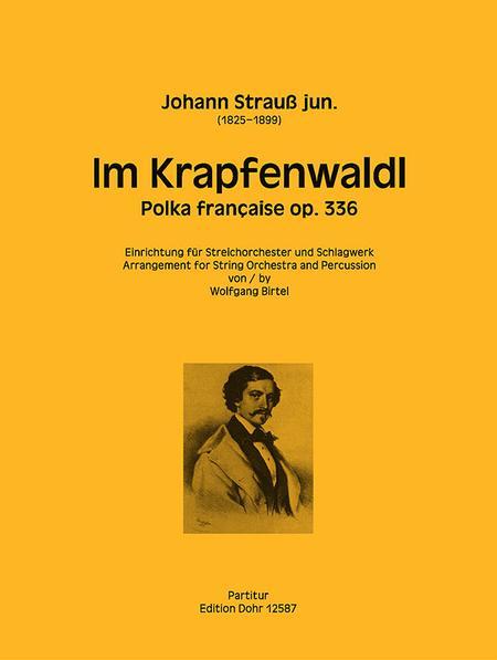 Im Krapfenwaldl fur Streichorchester und Schlagzeug op. 336