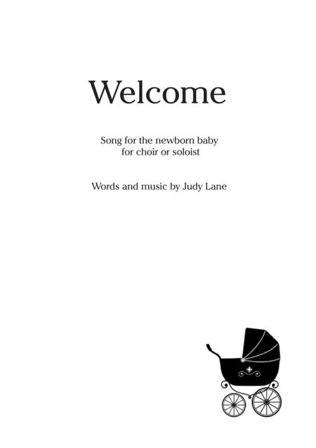 Welcome - Song for a newborn baby celebration / baptism for choir or soloist
