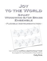Joy to the World - 3-part Woodwind &/or Brass Ensemble - Flexible Instrumentation