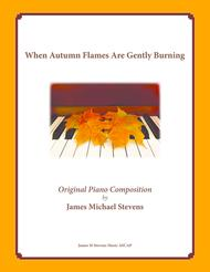 When Autumn Flames Are Gently Burning