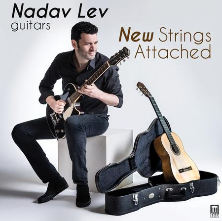 Nadav Lev: New Strings Attached - Contemporary Music for Guitar by Young Israeli Composers
