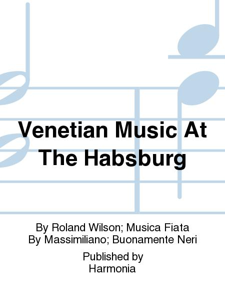 Venetian Music At The Habsburg