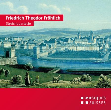 Friedrich Theodor Froehlich: String Quartets