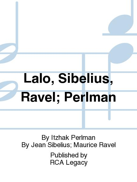 Lalo, Sibelius, Ravel; Perlman