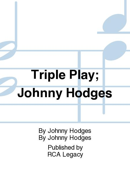 Triple Play; Johnny Hodges