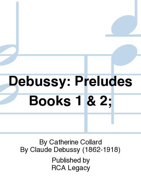 Debussy: Preludes Books 1 & 2;