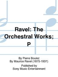 Ravel: The Orchestral Works; P