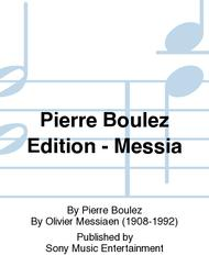 Pierre Boulez Edition - Messia