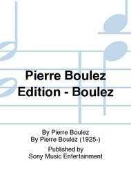 Pierre Boulez Edition - Boulez