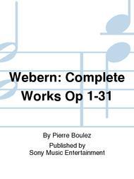 Webern: Complete Works Op 1-31
