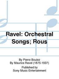 Ravel: Orchestral Songs; Rous