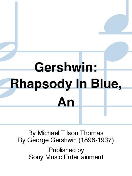Gershwin: Rhapsody In Blue, An