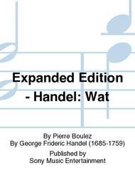 Expanded Edition - Handel: Wat