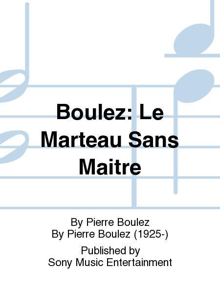 Boulez: Le Marteau Sans Maitre