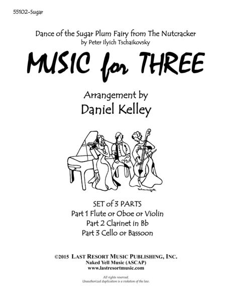 Dance of the Sugar Plum Fairy from The Nutcracker for Woodwind Trio (2 Clarinets, Cello or Bassoon) Set of 3 Parts