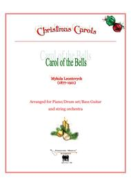Carol of the Bells for Piano/Drum set/Bass Guitar and String orchestra
