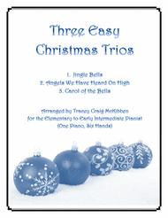 Three Easy Christmas Trios (1 Piano, 6 Hands)