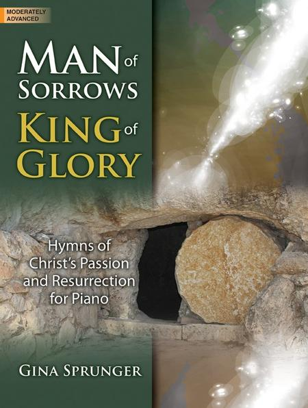 Man of Sorrows, King of Glory