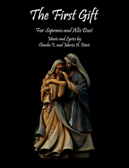 The First Gift - Soprano/Alto Duet Version