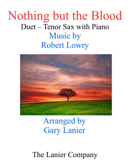 Gary Lanier: NOTHING BUT THE BLOOD (Duet –  Tenor Sax & Piano with Parts)