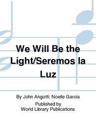 We Will Be the Light/Seremos la Luz