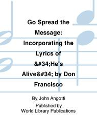 "Go Spread the Message: Incorporating the Lyrics of ""He's Alive"" by Don Francisco"