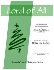 Lord of All - Sacred original Christmas Song for SAB Mixed Chorus (with some optional divisi)and piano