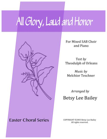 All Glory, Laud and Honor - Easter hymn arranged for Mixed (S.A.B.) Chorus and Piano