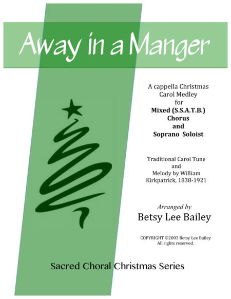 Away in a Manger - A cappella Christmas Carol Medley for Mixed SSATB Chorus and Soprano