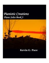 Pianistic Creations: Original Music for Piano Solo (volume 3)