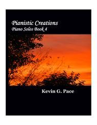 Pianistic Creations: Original Music for Piano Solo (volume 4)