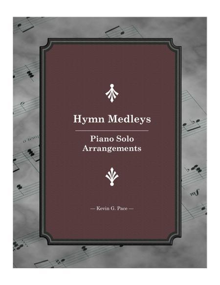 Hymn Medleys: Piano Solo Arrangements