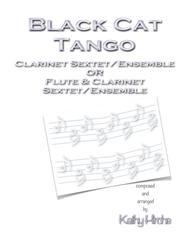 Black Cat Tango - Clarinet Sextet/Ensemble OR Flute & Clarinet Sextet/Ensemble