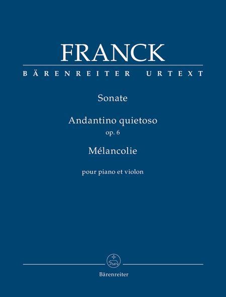 Sonate / Andantino quietoso op. 6 / Melancolie for Piano and Violin