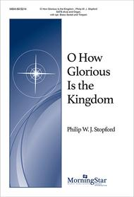 O How Glorious Is the Kingdom (Choral Score)