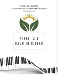 There Is a Balm in Gilead - Solo Piano