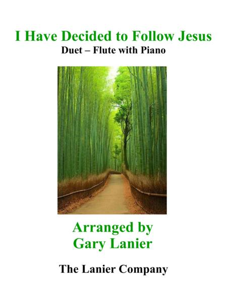 Gary Lanier: I HAVE DECIDED TO FOLLOW JESUS (Duet – Flute & Piano with Parts)