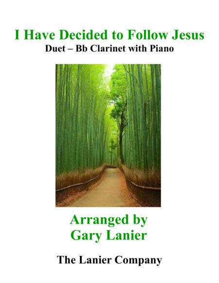 Gary Lanier: I HAVE DECIDED TO FOLLOW JESUS (Duet – Bb Clarinet & Piano with Parts)